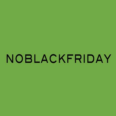 #NoBlackFriday
